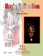 Ray's Collection of Bagpipe Music Volume 51