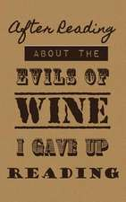 After Reading about the Evils of Wine I Gave Up Reading