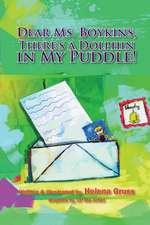 Dear Ms. Boykins, There's a Dolphin in My Puddle!