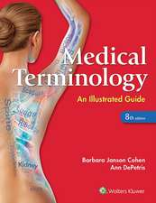 Medical Terminology: An Illustrated Guide