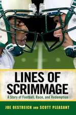 Lines of Scrimmage:  A Story of Football, Race, and Redemption