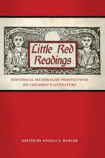 Little Red Readings:  Historical Materialist Perspectives on Children S Literature