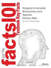 Studyguide for Intermediate Microeconomics and Its Application by Nicholson, Walter