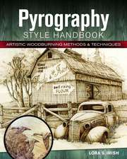 Pyrography Style Handbook: Artistic Woodburning Methods & Techniques