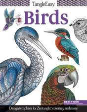 Tangleeasy Birds:  Design Templates for Zentangle(r), Coloring, and More