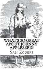 What's So Great about Johnny Appleseed?