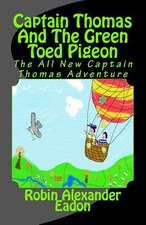 Captain Thomas and the Green Toed Pigeon