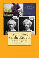 John Henry vs. the Robots