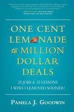 One Cent Lemonade to Million Dollar Deals