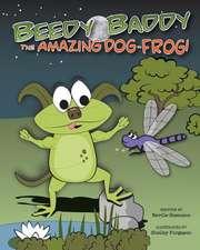 Beedy Baddy the Amazing Dog-Frog!