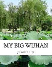 My Big Wuhan