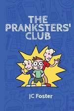 The Pranksters' Club