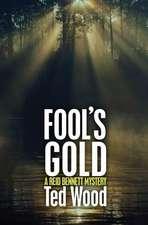 Fool's Gold:  A Reid Bennett Mystery