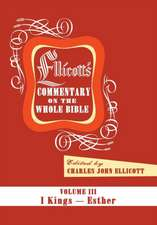 Ellicott's Commentary on the Whole Bible Volume III