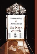 Understanding and Transforming the Black Church:  U2 in Theological Perspective