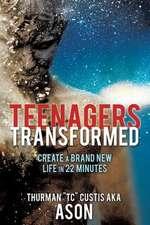 Teenagers Transformed