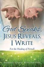 God Speaks, Jesus Reveals, I Write