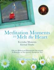 Meditation Moments to Melt the Heart