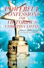 Powerful Confessions for Victorious Christian Living