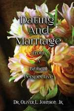 Dating and Marriage from a Biblical Perspective