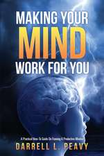 Making Your Mind Work for You