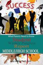 What Parents Need to Know Student Weekly Progress Report Middle/High School