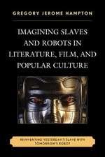 IMAGINING SLAVES AMP ROBOTS IN LPB