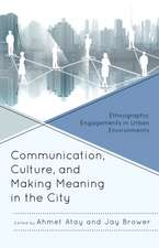 Communication, Culture, and Making Meaning in the City