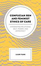 Confucian Ren and Feminist Ethics of Care