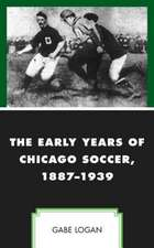 EARLY YEARS OF CHICAGO SOCCER
