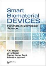 Smart Biomaterial Devices:  Polymers in Biomedical Sciences
