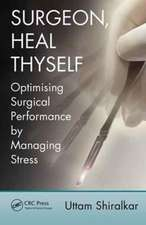 Surgeon, Heal Thyself:  A Guide to Managing Stress and Preventing Burnout
