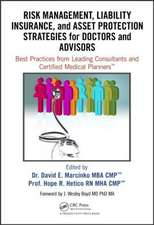 Risk Management, Liability Insurance, and Asset Protection Strategies for Doctors and Advisors