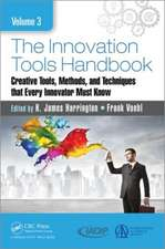 The Innovation Tools Handbook, Volume 3:  Creative Tools, Methods, and Techniques That Every Innovator Must Know