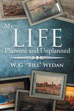 My Life Planned and Unplanned