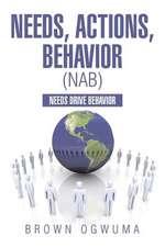 Needs, Actions, Behavior (Nab)