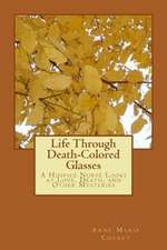 Life Through Death-Colored Glasses