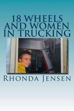 18 Wheels and Women in Trucking