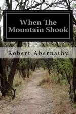 When the Mountain Shook