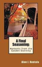 A Final Seasoning