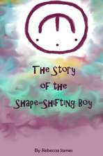 The Story of the Shape Shifting Boy