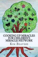 Cooking Up Miracles for Children's Miracle Network
