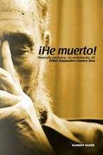!He Muerto!