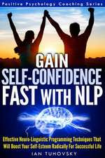 Gain Self-Confidence Fast with Nlp