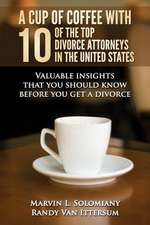 A Cup of Coffee with 10 of the Top Divorce Attorneys in the United States