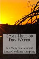 Come Hell or Dry Water