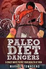 Paleo Diet Dangers