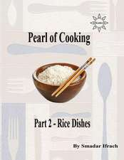 Pearl of Cooking - Part 2 - Rice Dishes