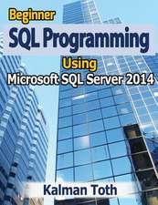 Beginner SQL Programming Using Microsoft SQL Server 2014