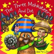 The Three Mishkateers and Dot